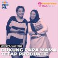 Dukung Para Mama Tetap Produktif | Ft. Widya Safitri