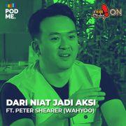 Dari Niat Jadi Aksi (3) | Ft. Peter Shearer (Wahyoo)