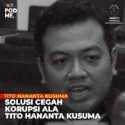 Solusi Cegah Korupsi ala Tito Hananta Kusuma