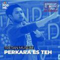 Perkara Es Teh | Ft. Tretan Muslim