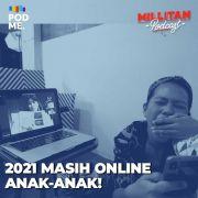 2021 Masih Online Anak-Anak!