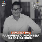 Pariwisata Indonesia dan Pandemi | Ft. Sandiaga Uno