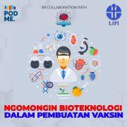 Ngomongin Bioteknologi dalam Pembuatan Vaksin