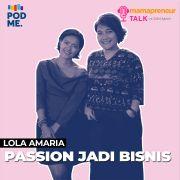 Passion Jadi Bisnis | Ft. Lola Amaria