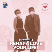 Kenapa Love Your Life? | Ft. Mia Amalia