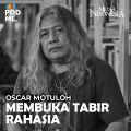 Oscar Matuloh (Part 3) | Membuka Tabir Rahasia
