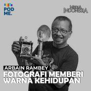 Arbain Rambey  (Part 2) | Fotografi Memberi Warna Kehidupan