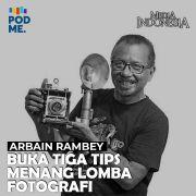 Arbain Rambey (Part 3) | Buka Tiga Tips Menang Lomba Fotografi