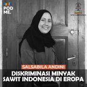Diskriminasi Minyak Sawit Indonesia di Eropa | Ft. Salsabila Andini