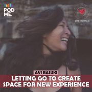 Letting Go to Create Space for New Experience | Ft. Avi Basuki