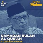 Ramadan Bulan Al-Qur'an | Ft. M. Quraish Shihab
