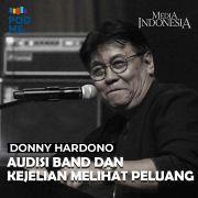 Donny Hardono (Part 3) | Audiensi Band dan Kejelian Melihat Peluang