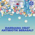 Darimana Obat Antibiotik Berasal?