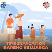 Tips Staycation Bareng Keluarga