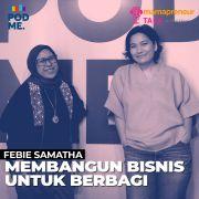 Membangun Bisnis Untuk Berbagi | Ft. Febie Samatha