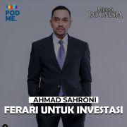 Ahmad Sahroni (Part 2) | Ferari Untuk Investasi