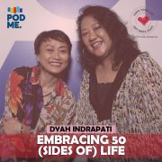 Embracing 50 (Sides of) Life | Ft. Dyah Indrapati