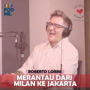Merantau dari Milan ke Jakarta | Ft. Roberto Lorini