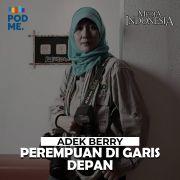 Adek Berry (Part 1) | Perempuan di Garis Depan