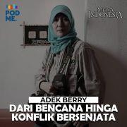 Adek Berry (Part 2) | Dari Bencana Hingga Konflik Bersenjata