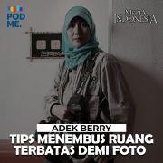 Adek Berry (Part 3) | Tips Menembus Ruang Terbatas demi Foto