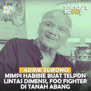 Adrie Subono | Mimpi Habibie Buat Telpon Lintas Dimensi, Foo Fighters di Tanah Abang