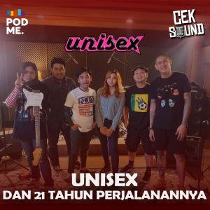 Unisex dan 21 Tahun Perjalanannya | Ft. Unisex