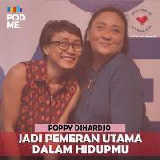 Jadi Pemeran Utama dalam Hidupmu | Ft. Poppy Dihardjo