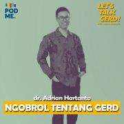 Ngomongin Soal Gerd | Ft. dr. Adrian Hartanto