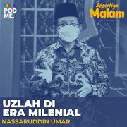 Uzlah di Era Milenial | Ft. Nassaruddin Umar
