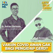 Vaksin Covid Aman gak Untuk Pengidap Gerd? | Ft. dr. Adrian Hartanto & Budi Kristanda