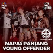 Napas Panjang Young Offender | Ft. Young Offender