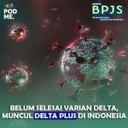 Belum Selesai Varian Delta, Muncul Delta Plus di Indonesia