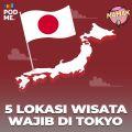 5 Lokasi Wisata Wajib di Tokyo