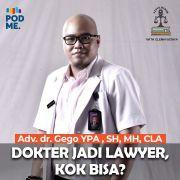 Dokter Jadi Lawyer, Kok Bisa? | Ft. Gego