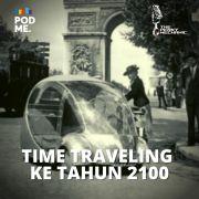 Time Traveling ke Tahun 2100