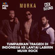 Tumpahkan Tragedi di Indonesia ke Lantai Labirin Musik Rock | Ft. Murka