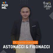 Astonacci & Fibonacci | Ft. Dr. Gema Goeyardi