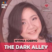 The Dark Alley |Ft. Myrna Soeryo