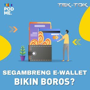 Segambreng E-Wallet Bikin Boros?